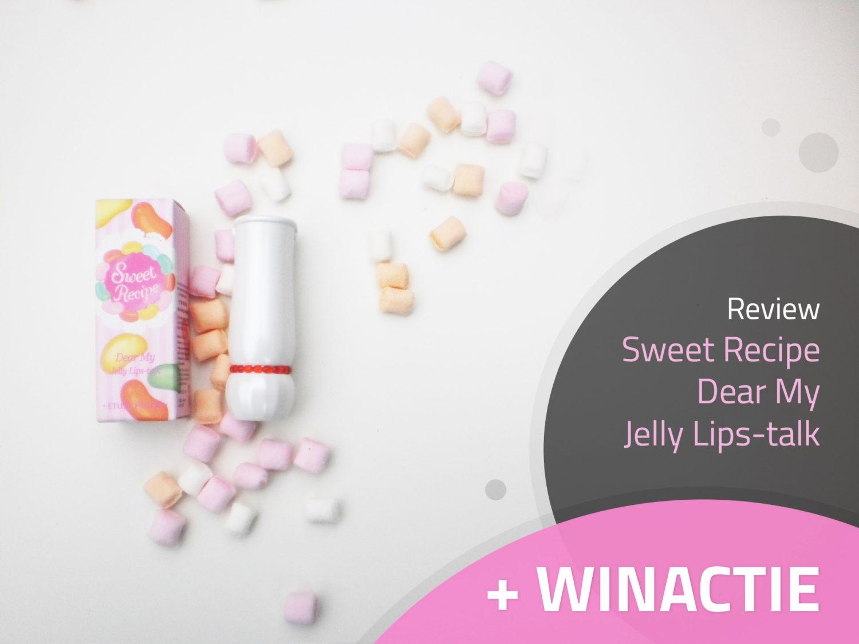 Winactie & Review: Sweet Recipe Dear My Jelly Lipstick
