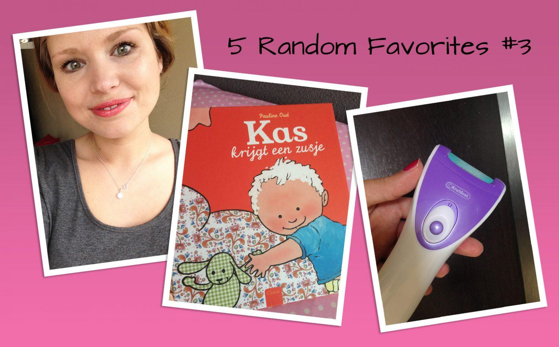 5 Random Favorites #3