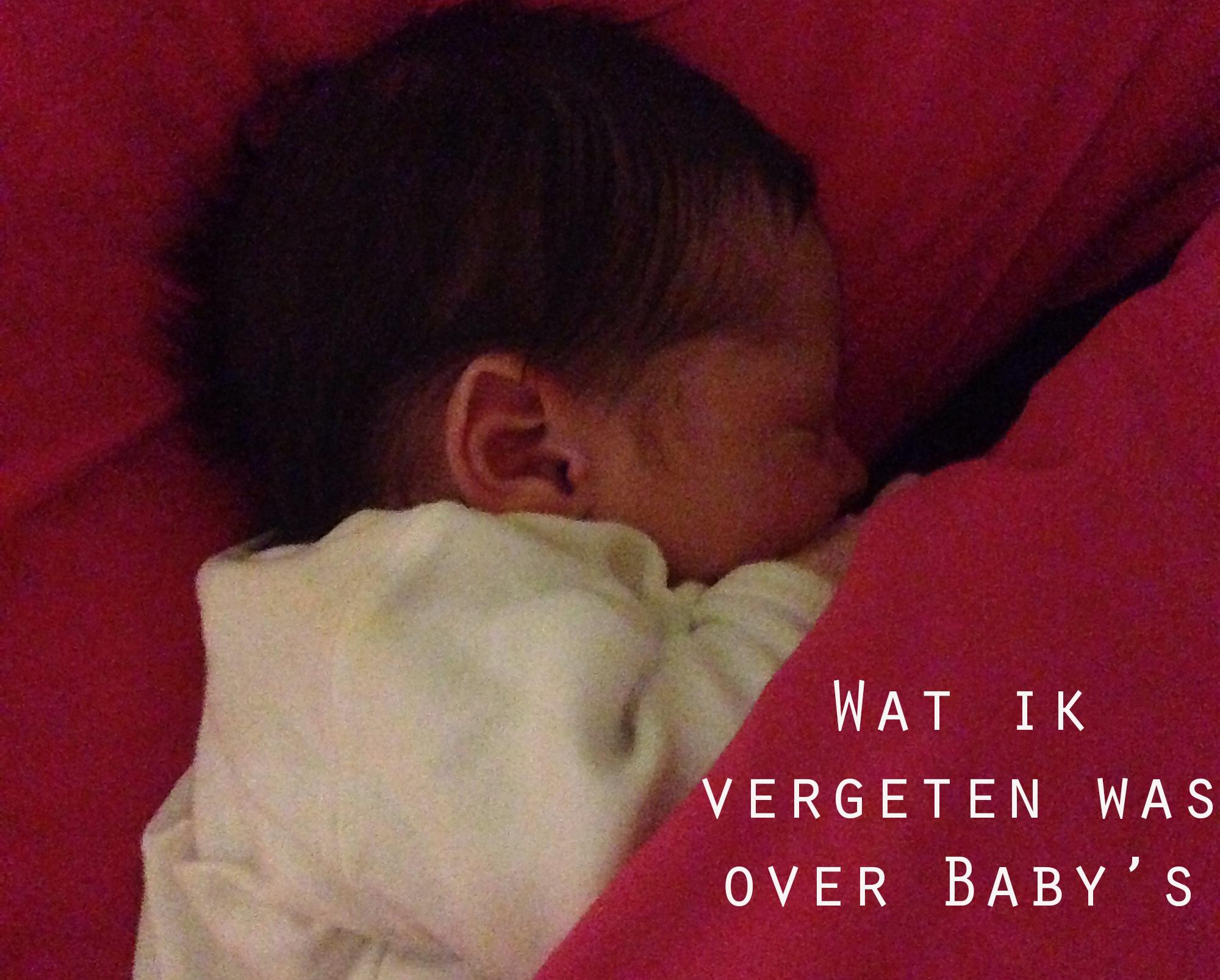 Wat ik vergeten was over Baby's..