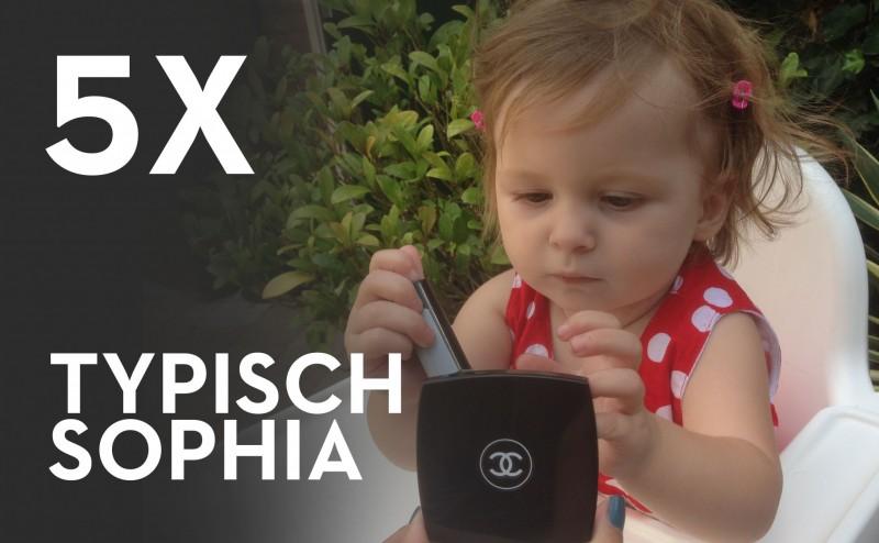 5x typisch Sophia